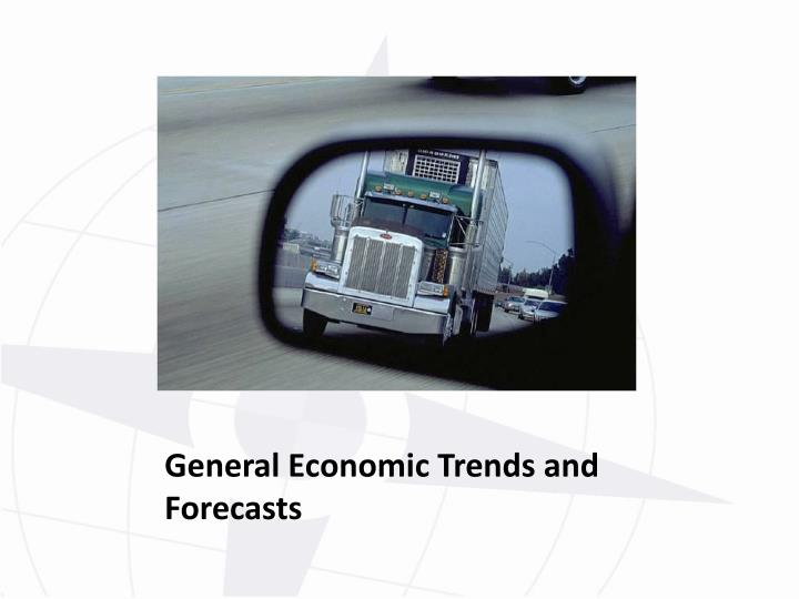 General Economic Trends and Forecasts