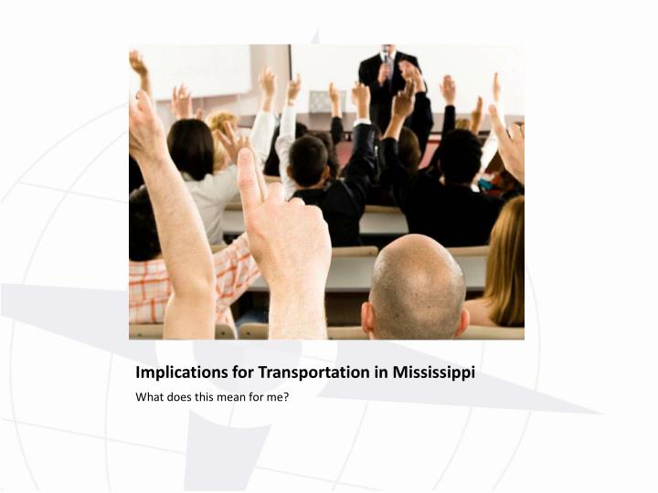 Implications for Transportation in Mississippi