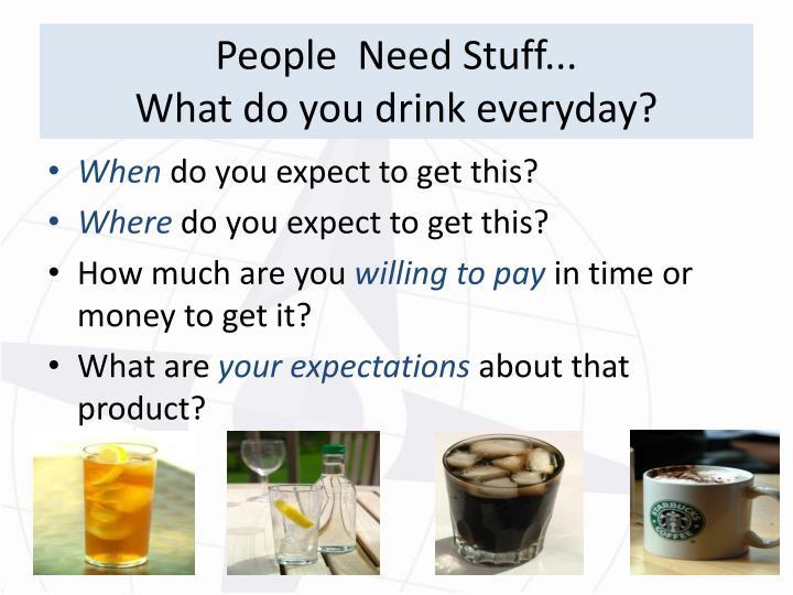 People  Need Stuff...