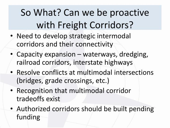 So What? Can we be proactive with Freight Corridors?