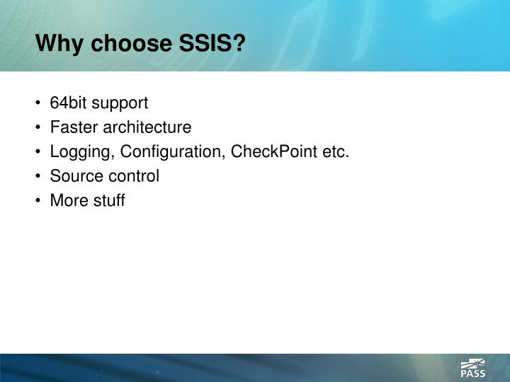 Why choose ssis