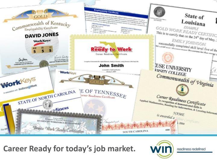Career Ready for today's job market.