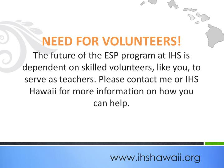 NEED FOR VOLUNTEERS!