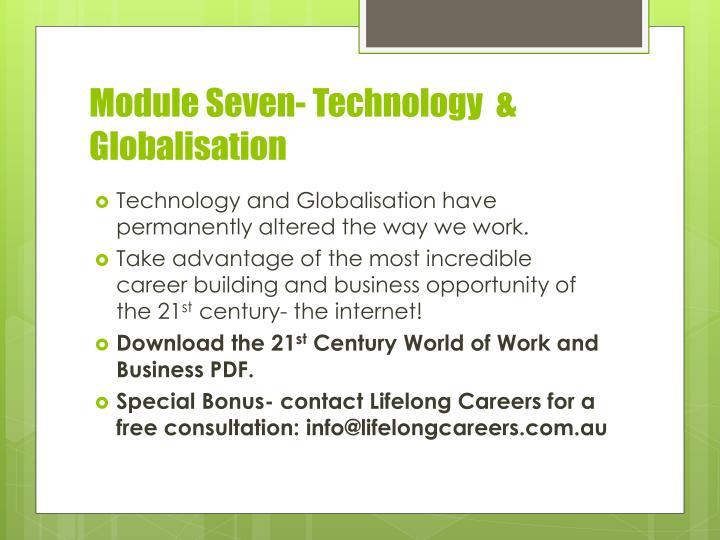 Module Seven- Technology  & Globalisation