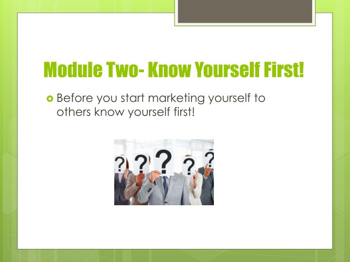 Module Two- Know Yourself First!