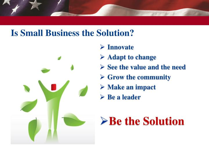 Is Small Business the Solution?