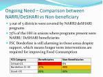 ongoing need comparison between narri deshari vs non beneficiary