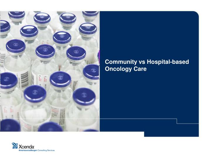 Community vs Hospital-based Oncology Care