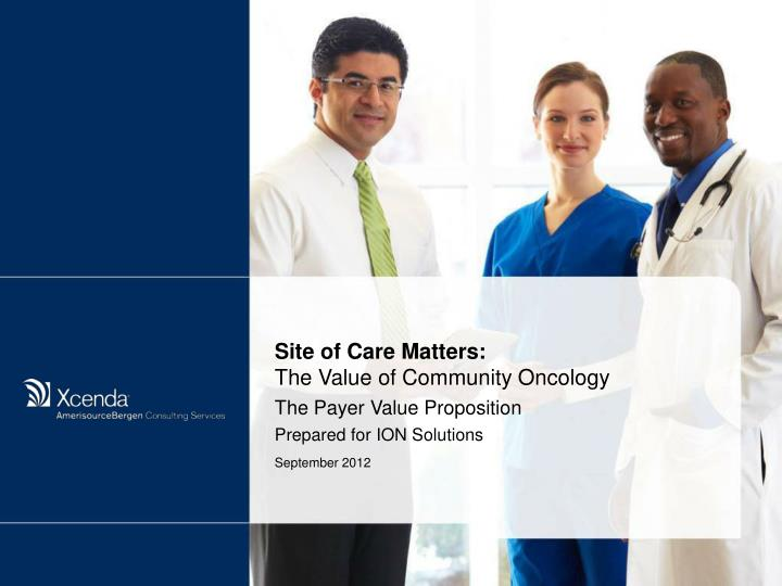 Site of Care Matters: