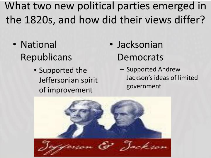 What two new political parties emerged in the 1820s, and how did their views differ?