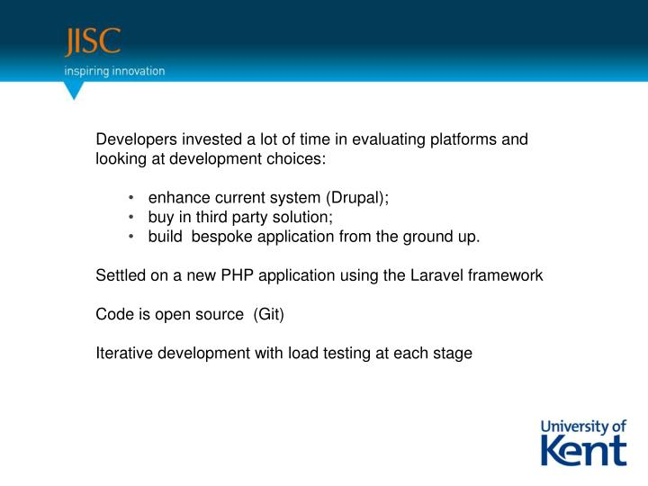 Developers invested a lot of time in evaluating platforms and looking at development choices: