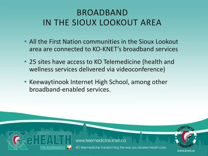 All the First Nation communities in the Sioux Lookout area are connected to KO-KNET's broadband services