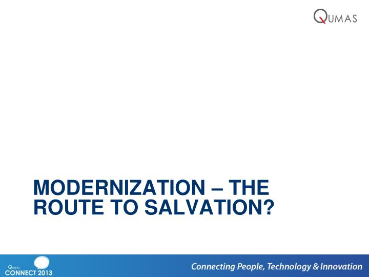 Modernization – the route to salvation?