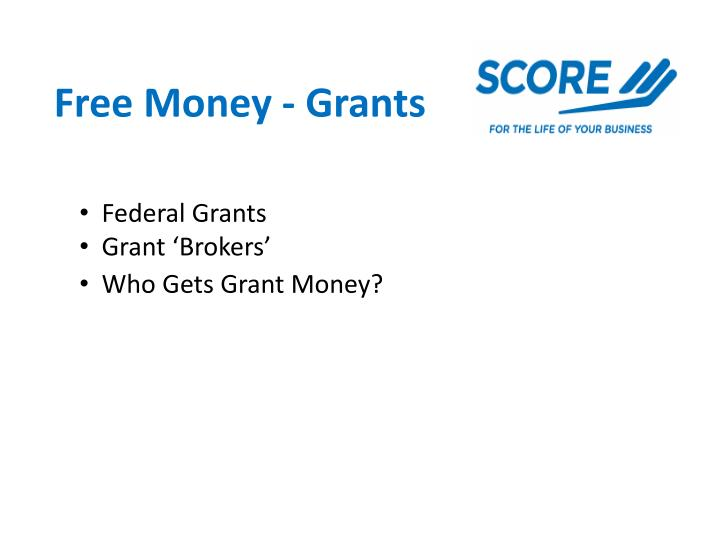 Free Money - Grants