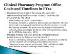 clinical pharmacy program office goals and timelines in fy121