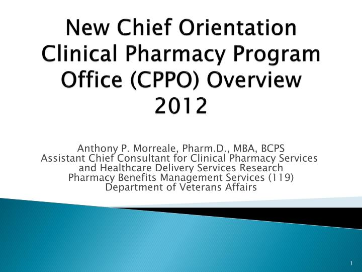 New chief orientation clinical pharmacy program office cppo overview 2012