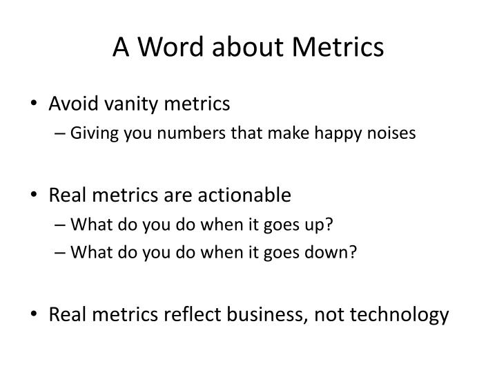 A Word about Metrics