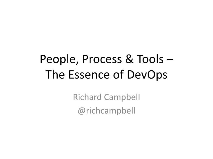 People, Process & Tools –