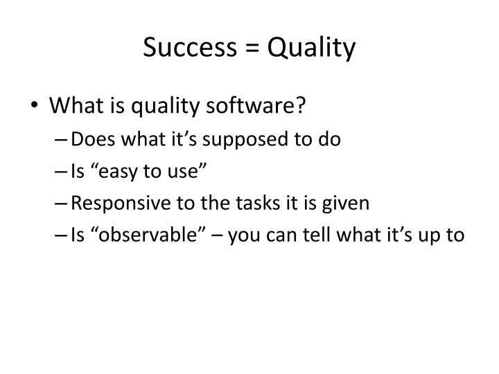 Success = Quality