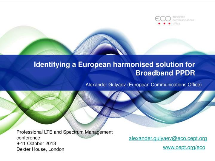 Identifying a european harmonised solution for broadband ppdr
