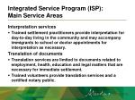 integrated service program isp main service areas1