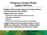 temporary foreign worker support services