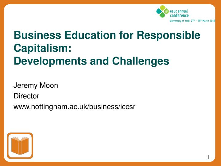 Business education for responsible capitalism developments and challenges