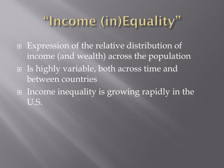 """Income (in)Equality"""