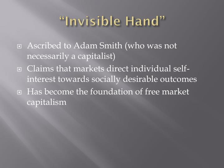 """""""Invisible Hand"""""""