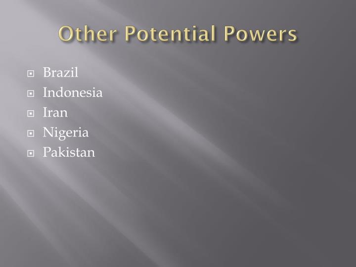 Other Potential Powers