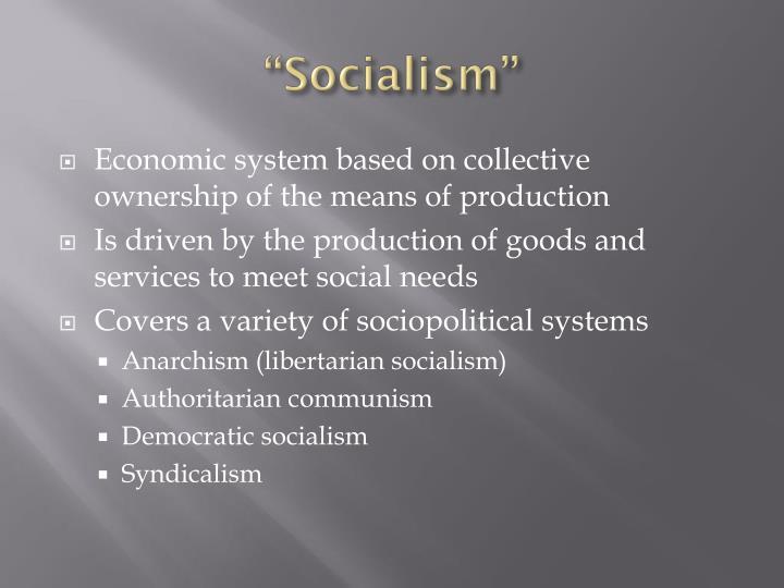 """Socialism"""