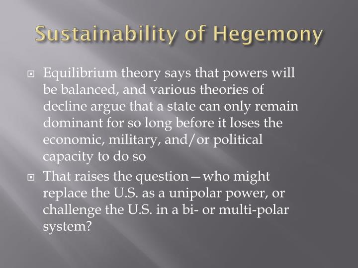 Sustainability of Hegemony