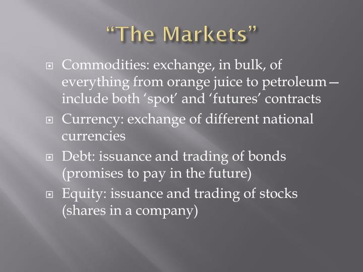 """The Markets"""
