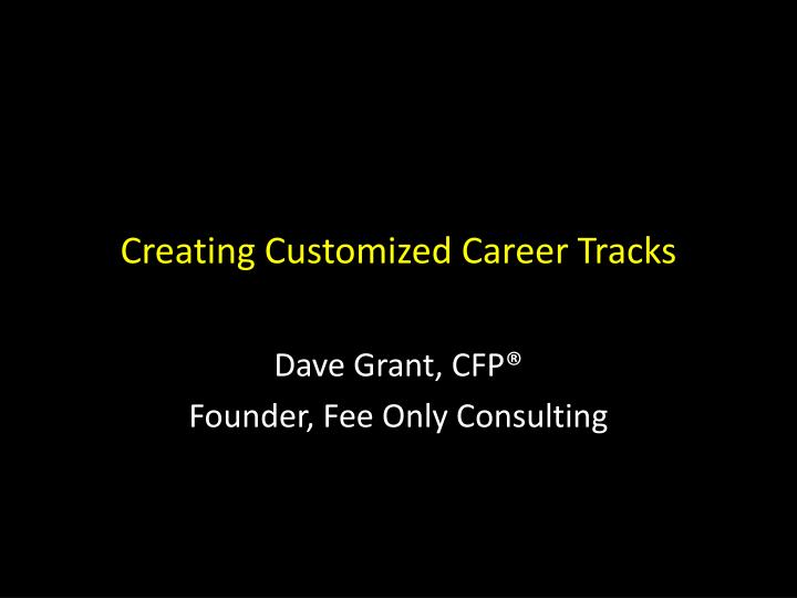 Creating customized career tracks