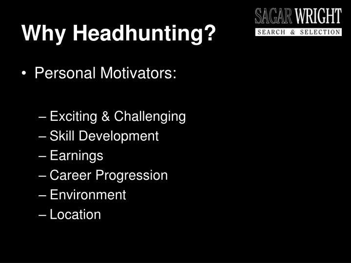 Why Headhunting?