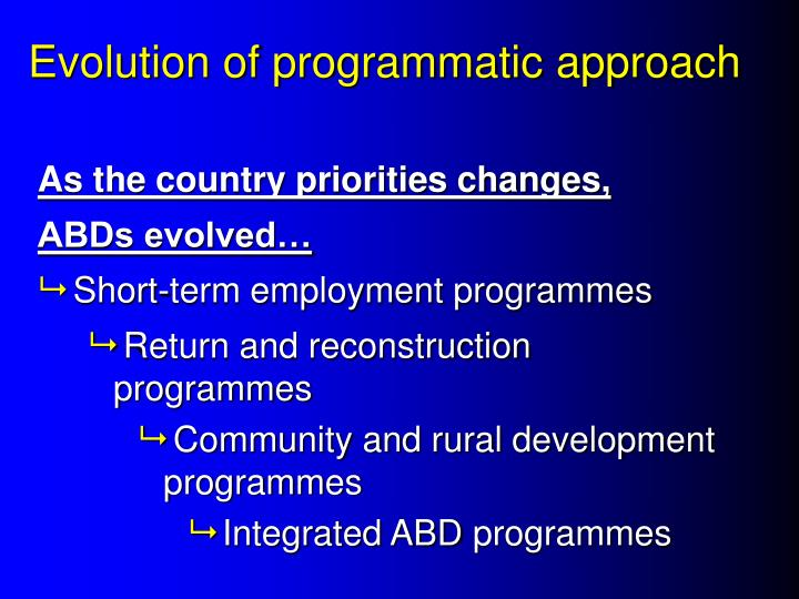 Evolution of programmatic approach