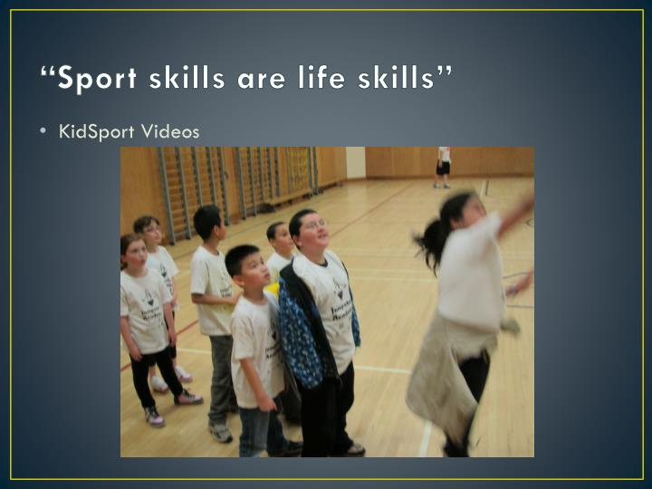 """Sport skills are life skills"""