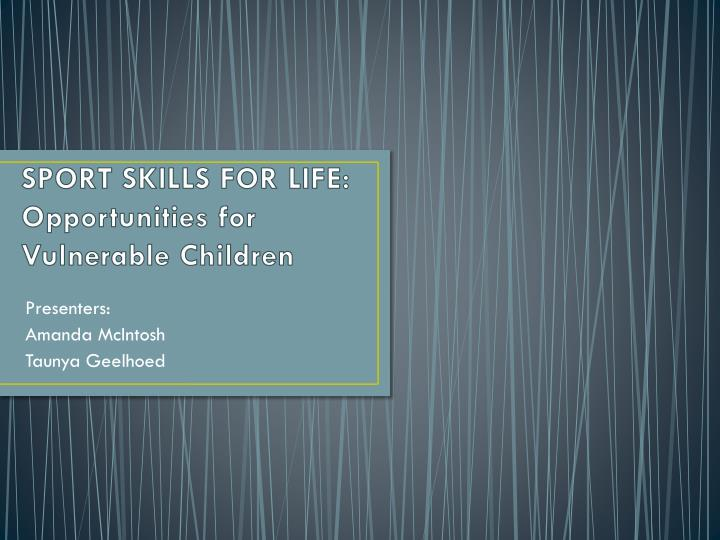 Sport skills for life opportunities for vulnerable children