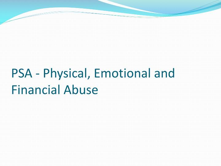 PSA - Physical, Emotional and Financial Abuse
