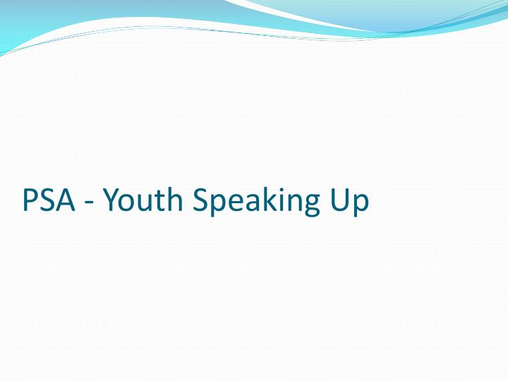 PSA - Youth Speaking Up