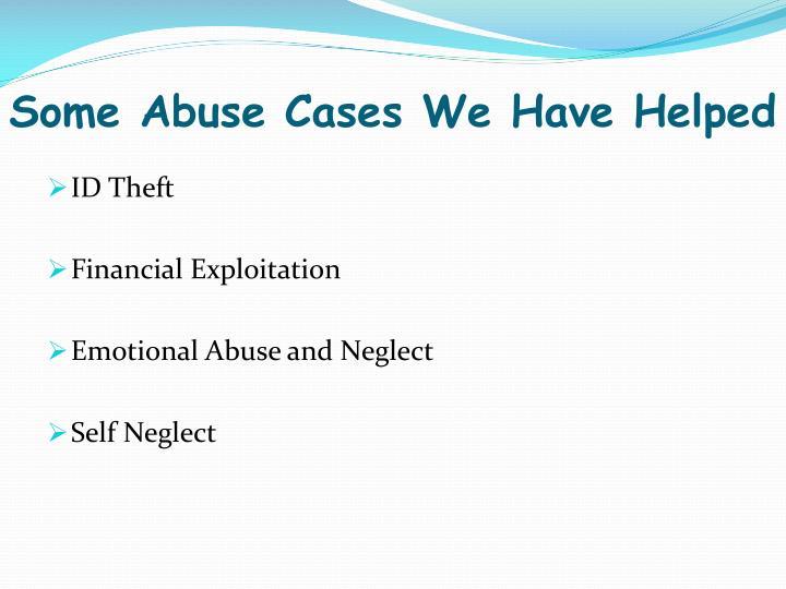 Some Abuse Cases We Have Helped