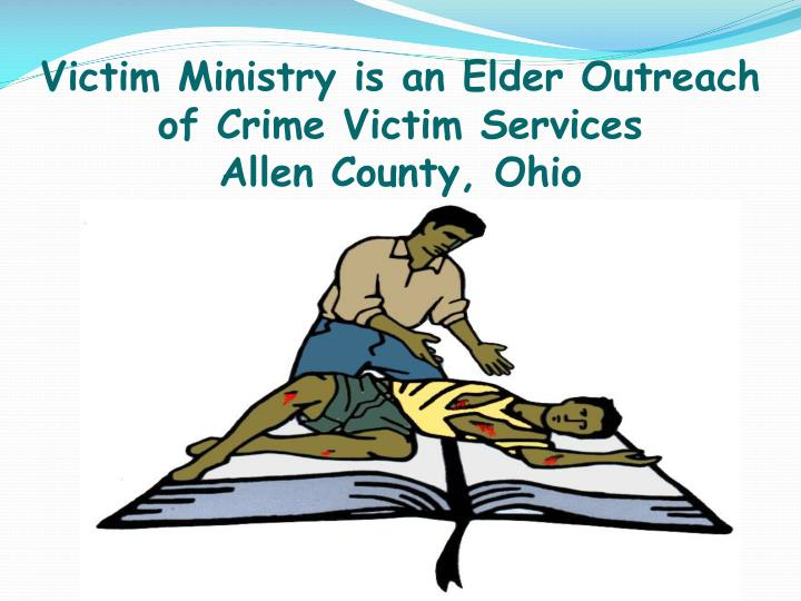 Victim Ministry is an Elder Outreach