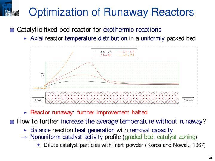 Optimization of Runaway Reactors