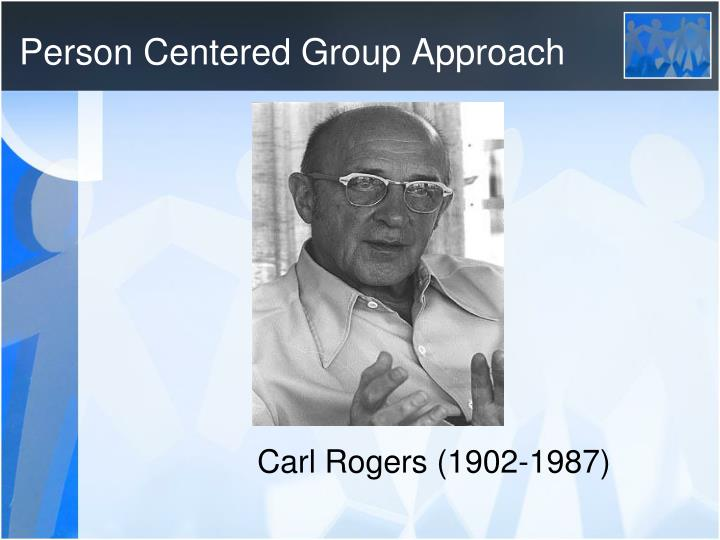 Person Centered Group Approach