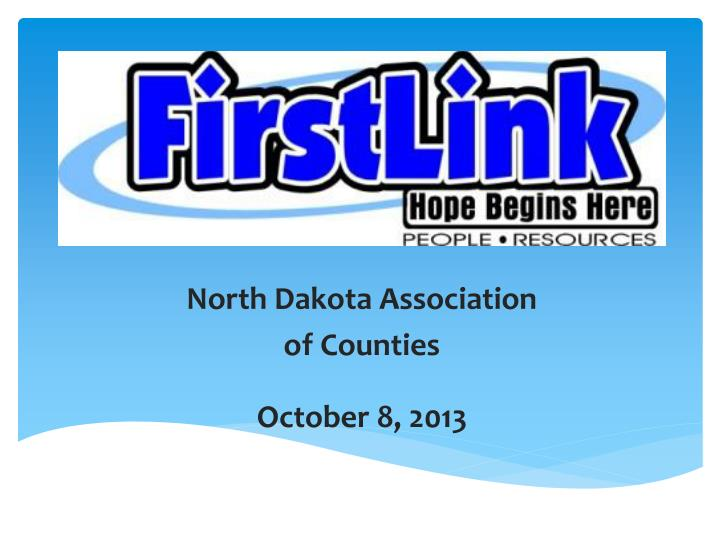 North dakota association of counties october 8 2013