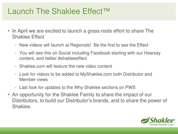 Launch the shaklee effect