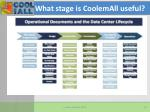 what stage is coolemall useful