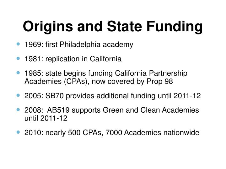 Origins and State Funding