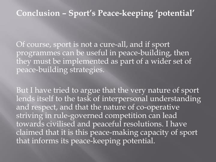Conclusion – Sport's Peace-keeping 'potential'