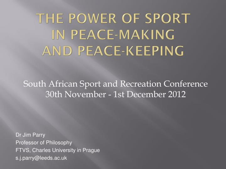 The power of sport in peace making and peace keeping
